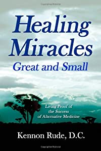 Healing Miracles Great and Small: Living Proof of the Success of Alternative Medicine from Trafford Publishing