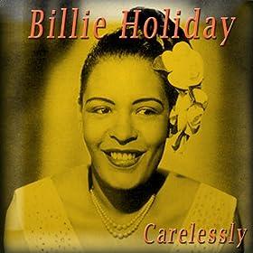 Carelessly: Billie Holiday: Amazon.es: Tienda MP3
