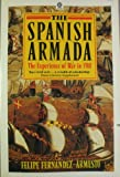 The Spanish Armada, the Experience of War in 1588 (0192851969) by FERNANDEZ ARMESTO, Felipe