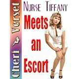 Nurse Tiffany Meets an Escort ~ Cheri Verset