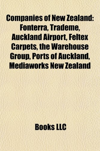 Companies of New Zealand: Fonterra, TradeMe, Auckland Airport, Feltex Carpets, LOMOcean Design, The Warehouse Group, Ports of Auckland, Rakon