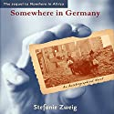 Somewhere in Germany: An Autobiographical Novel Audiobook by Stefanie Zweig Narrated by Max Roll