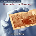 Somewhere in Germany: An Autobiographical Novel | Stefanie Zweig