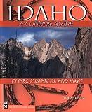 Idaho: A Climbing Guide, 2nd Edition