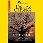 Mente y Cuerpo Mágico [Magical Mind, Magical Body]: Curso Completo de Medicina Ayurveda (       UNABRIDGED) by Deepak Chopra Narrated by Gonzalo Curiel Larrauizar