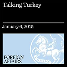 Talking Turkey: The Truth About Erdogan's New Language Laws Other by Nick Danforth Narrated by Kevin Stillwell