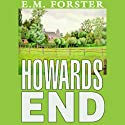 Howards End (       UNABRIDGED) by E.M. Forster Narrated by Nadia May