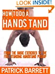 How To Do A Handstand: From the Basic...