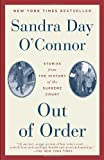 Out of Order: Stories from the History of the Supreme Court (0812984323) by O'Connor, Sandra Day