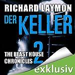 Der Keller (Beast House Chronicles 2) | Richard Laymon
