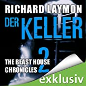 Der Keller (Beast House Chronicles 2) | Richard Laymon