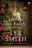 Guests on Earth: A Novel