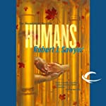 Humans: The Neanderthal Parallax, Book 2 (       UNABRIDGED) by Robert J. Sawyer Narrated by Jonathan Davis, Robert J. Sawyer