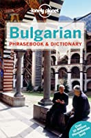 Lonely Planet Bulgarian Phrasebook & Dictionary (Lonely Planet Phrasebook: Bulgarian)