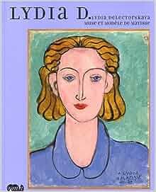 Lydia D : Lydia Delectorskaya, muse et modele de Matisse: Dominique