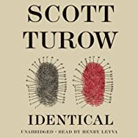 Identical (       UNABRIDGED) by Scott Turow Narrated by Henry Leyva