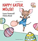 img - for Happy Easter, Mouse! (If You Give...) book / textbook / text book