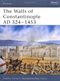 The Walls of Constantinople AD 324-1453 (Fortress) (184176759X) by Turnbull, Stephen
