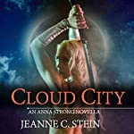 Cloud City: An Anna Strong Novella (       UNABRIDGED) by Jeanne C. Stein Narrated by Dina Pearlman