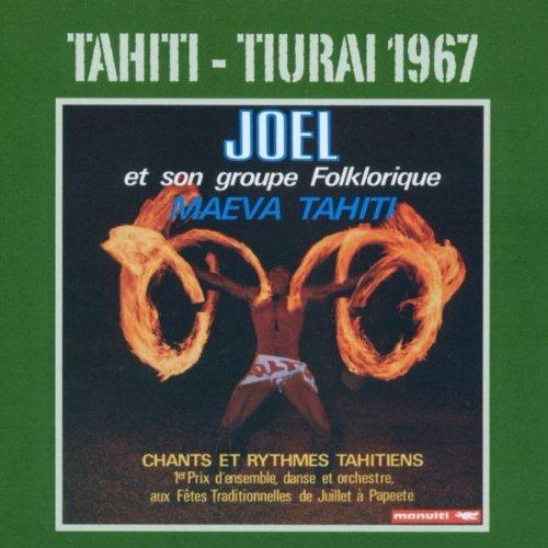 Tahiti-Tiurai 1967 by Joel & Maeva Tahiti (2003-01-06)