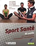 Les fondamentaux du Sport Santé - 80 outils pour mieux évaluer et accompagner vos pratiquants