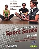 Sports Et Loisirs Best Deals - Les fondamentaux du Sport Santé - 80 outils pour mieux évaluer et accompagner vos pratiquants