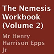 The Nemesis Workbook, Volume 2 | [Henry Harrison Epps]