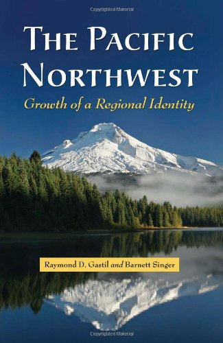 The Pacific Northwest: Growth of a Regional Identity