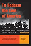 img - for To Redeem the Soul of America: The Southern Christian Leadership Conference and Martin Luther King, Jr. book / textbook / text book
