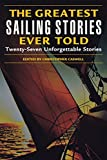 img - for Greatest Sailing Stories Ever Told: Twenty-Seven Unforgettable Stories book / textbook / text book