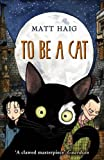 Matt Haig To Be A Cat