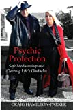 img - for Psychic Protection: -a beginner's guide to safe mediumship and clearing life's obstacles. book / textbook / text book