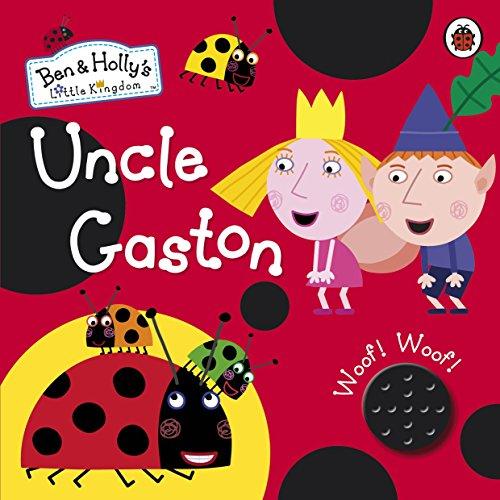 ben-and-hollys-little-kingdom-uncle-gaston-sound-book-ben-hollys-little-kingdom