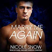Marry Me Again: A Billionaire Second Chance Romance | Livre audio Auteur(s) : Nicole Snow Narrateur(s) : Charles Constant, Shirl Rae