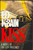 Kiss: A Novel of the 87th Precinct
