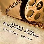 Almost True Hollywood Stories | Bradley Lewis