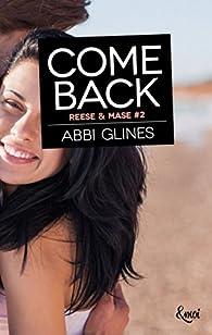Abbi Glines - Reese & Mase - tome 2-Come back 2017