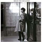 BACK TO MELLOW(初回限定盤) (DVD付)