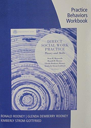Practice Behaviors Workbook for Hepworth/Rooney/Dewberry Rooney/Strom-Gottfried/Larsens Brooks/Cole Empowerment Series: Direct Social Work Practice, 9th