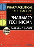 Pharmaceutical Calculations for the Pharmacy Technician (Lww Pharmacy Technician Education Series)