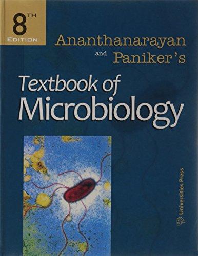 Ananthanarayan and Paniker's Textbook of Microbiology, by R. Ananthanarayan, C.K. Jayaram Paniker