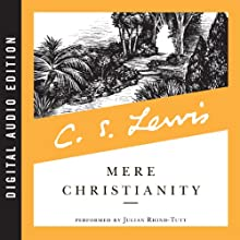 Mere Christianity (       UNABRIDGED) by C. S. Lewis Narrated by Julian Rhind-Tutt