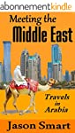 Meeting the Middle East: Travels in A...