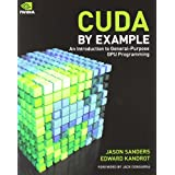 CUDA by Example: An Introduction to General-Purpose GPU Programming ~ Edward Kandrot