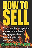 HOW To Sell Overcome Fear of Rejection: Learn Time Management, Goal Setting & more