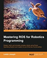 Mastering ROS for Robotics Programming Front Cover