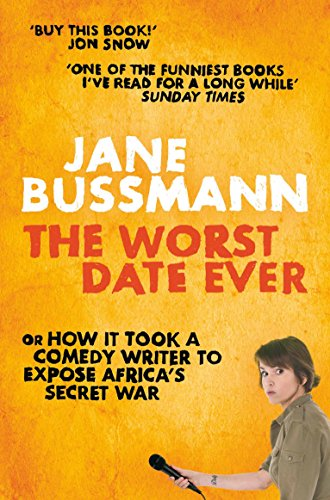 The Worst Date Ever: or How it Took a Comedy Writer to Expose Africa's Secret War