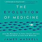The Evolution of Medicine: Join the Movement to Solve Chronic Disease and Fall Back in Love with Medicine Hörbuch von James Maskell Gesprochen von: James Maskell