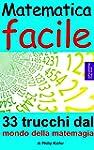 Matematica facile: 33 trucchi dal mon...