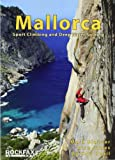 Mallorca: Sport Climing and Deep Water Soloing. Alan James, Mark Glaister (Rockfax Climbing Guide)